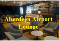 Aberdeen airport lounge reviews