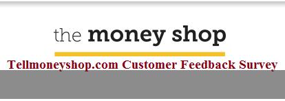 Tellmoneyshop com Customer Feedback Survey