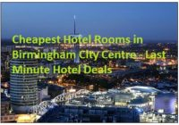 Cheapest Hotel Rooms in Birmingham City Centre