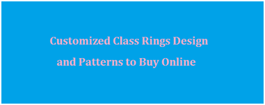 Class Rings Design and Patterns